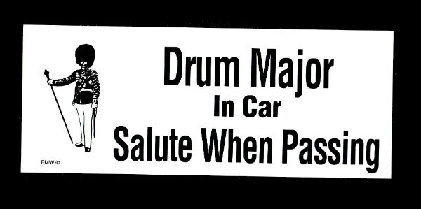 "Bumper Sticker: ""Drum Major In Car…"""